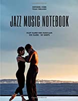 """Jazz Music Notebook: Staff and Manuscript Paper for Music, Notes and Lyrics 8.5"""" x 11"""" (21.59 x 27.94 cm)"""