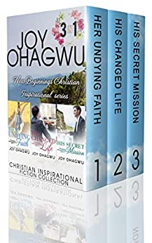 The New Beginnings (Books 1-3) Christian Inspirational Series Collection by [Ohagwu, Joy]
