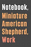 Notebook, Miniature American Shepherd, Work: For Miniature American Shepherd Dog Fans
