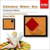 Schoenberg, Webern, Berg: Orchestral Works by Sir Simon Rattle (2003-05-03)
