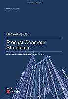 Precast Concrete Structures (Beton-Kalender Series)