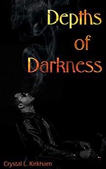 Depths of Darkness (Saints & Sinners Book 2) by [Kirkham, Crystal L.]