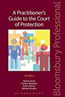 A Practitioner's Guide to the Court of Protection (Bloomsbury Family Law)