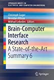 Brain-Computer Interface Research: A State-of-the-Art Summary 6 (SpringerBriefs in Electrical and Computer Engineering)