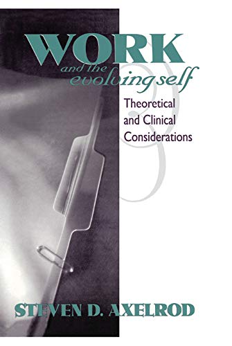 Work and the Evolving Self: Theoretical and Clinical Considerations (English Edition)