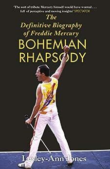 Freddie Mercury: The Definitive Biography: The Definitive Biography of Freddie Mercury by [Jones, Lesley-Ann]