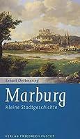 Marburg: Kleine Stadtgeschichte