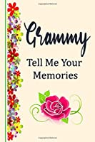 Grammy Tell Me Your Memories journal best gift: Prompted Questions Keepsake Mini Autobiography Floral Notebook/Journal Funny Gift Idea For Grandma, Grandmother