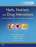 Herb, Nutrient, and Drug Interactions: Clinical Implications and Therapeutic Strategies, 1e