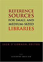Reference Sources for Small and Medium Sized Libraries (Reference Sources for Small and Medium-Sized Libraries)