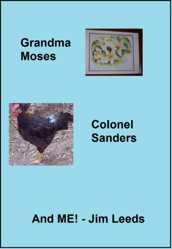 Grandma Moses, Colonel Sanders, and ME! (English Edition)