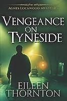 Vengeance On Tyneside: Large Print Edition (Agnes Lockwood Mysteries)