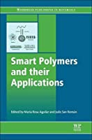 Smart Polymers and their Applications (Woodhead Publishing in Materials)