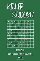 Killer Sudoku Tough 200 Puzzle With Solution Vol 3: Advanced Puzzle Book,9x9, 2 puzzles per page