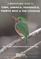 Prion Birdwatchers' Guide to Cuba, Jamaica, Hispaniola, Puerto Rico and the Caymans