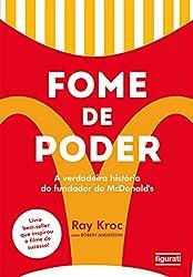 Fome de poder: A verdadeira história do fundador do McDonald's (Portuguese Edition)