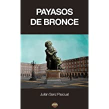 Payasos de bronce (Spanish Edition)