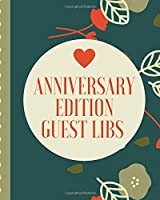 Anniversary Edition Guest Libs: Keepsake Memory Guestbook Log | Embraceable You | For a Special Couple | Advice Best Wishes | Celebrating Us | Happily Ever After | From The Heart | 8X10 | Mad-Lib Style Guest Book