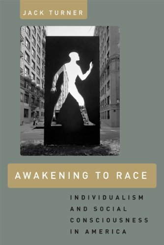 Download Awakening to Race: Individualism and Social Consciousness in America 0226817121