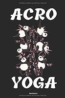 Acro Yoga Notizbuch: Yoga Tagebuch Handbuch fuer Uebungen und Posen fuer Anfaenger Einsteiger und Fortgeschrittenen Zubehoer fuer Notizen
