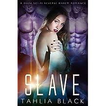 Slave: A Dark Sci-Fi Reverse Harem Romance (Dothkhan Alien Warriors Book 1)