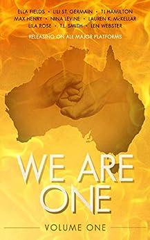 We Are One: Volume One by [Webster, Len, St Germain, Lili, Fields, Ella, Hamilton, TJ, Henry, Max, Levine, Nina, McKellar, Lauren K., Rose, Lila, Smith, T.L.]