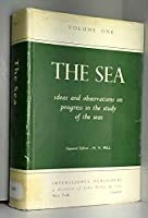 The Sea, Volume 1: Physical Oceanography (The Sea: Ideas and Observations on Progress in the Study of the Seas)