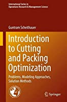 Introduction to Cutting and Packing Optimization: Problems, Modeling Approaches, Solution Methods (International Series in Operations Research & Management Science)