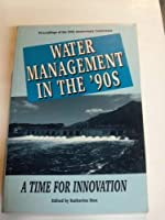 Water Management in the '90s: A Time for Innovation : Proceedings of the 20th Anniversary Conference