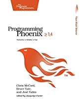 Programming Phoenix ≥ 1.4: Productive |> Reliable |> Fast