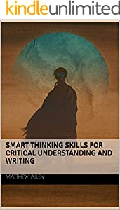 Smart Thinking Skills for Critical Understanding and Writing (English Edition)