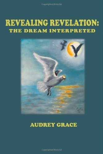 Revealing Revelation: The Dream Interpreted