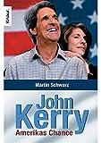 John Kerry. Amerikas Chance.