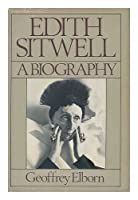 Edith Sitwell: A Biography