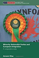Minority Nationalist Parties and European Integration (Routledge/UACES Contemporary European Studies)