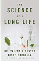 The Science of a Long Life: The Art of Living More and the Science of Living Better