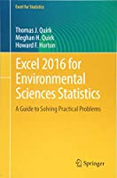 Excel 2016 for Environmental Sciences Statistics: A Guide to Solving Practical Problems (Excel for Statistics)