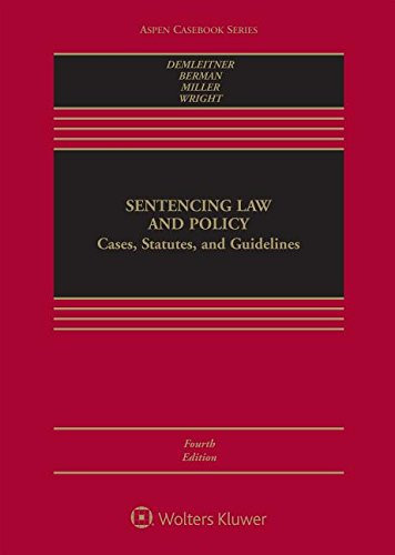 Download Sentencing Law and Policy: Cases, Statutes, and Guidelines (Aspen Casebook) 1454880872