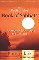 The Path of She Book of Sabbats: A Journey of Soul Across the Seasons