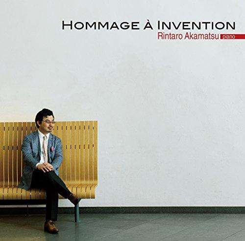 インヴェンションへのオマージュ (Hommage a Invention / Rintaro Akamatsu (piano)) [CD] [国内プレス品] [日本語帯・解説付]