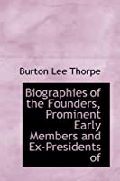 Biographies of the Founders, Prominent Early Members and Ex-presidents of the Missouri State Dental Association