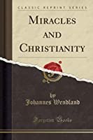 Miracles and Christianity (Classic Reprint)
