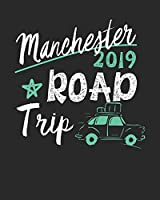 Manchester Road Trip 2019: Manchester Travel Journal| Manchester Vacation Journal | 150 Pages 8x10 | Packing Check List | To Do Lists | Outfit Planner And Much More