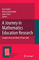 A Journey in Mathematics Education Research: Insights from the Work of Paul Cobb (Mathematics Education Library)