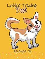 Letter Tracing Book: Handwriting Paper for Kids Ages 3-5 with Dog | Writing Practice for Preschoolers | Connecting Dotted Letters | Printing Workbook | Learning Calligraphy | 78 Pages 8,5x11""