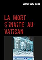 La mort s'invite au Vatican