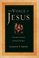 The Voice of Jesus: Discernment, Prayer, and the Witness of the Spirit