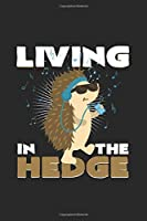 Living in the hedge: 6x9 Hedgehogs  | blank with numbers paper | notebook | notes