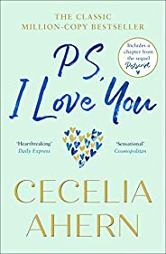 PS, I Love You: The emotional, heartbreaking romantic fiction book from the number one best selling author of