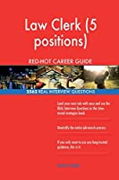Law Clerk (5 Positions) Red-Hot Career Guide; 2562 Real Interview Questions